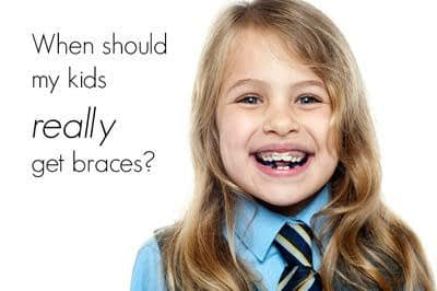 What is the right age of Orthodontic Treatment?when should my kids really get braces?